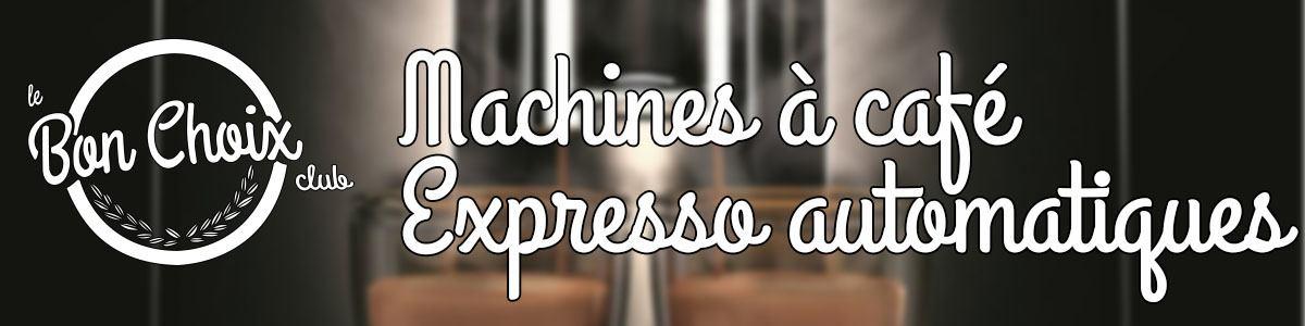 Bien choisir sa machine expresso automatique
