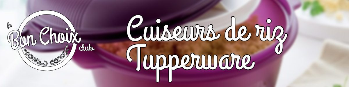 TUPPERWARE Cuiseur á riz micro ondes