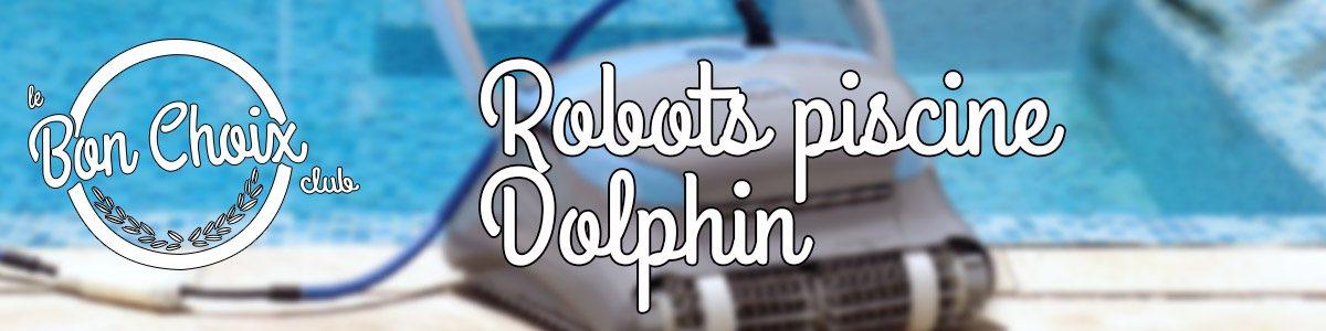 Robot de piscine Dolphin au meilleur prix
