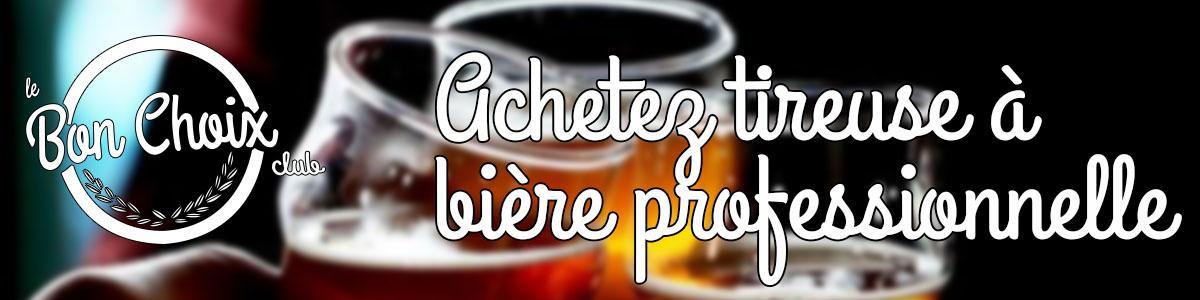 Comment bien choisir sa tireuse à bière professionnelle