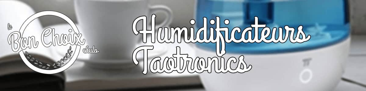 Avis et test de l'humidificateur TaoTronics Ultrasonique
