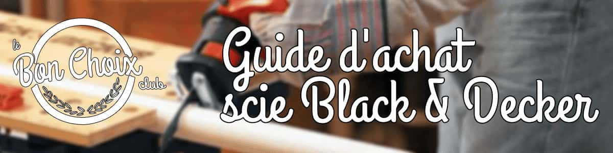 Scie sabre black et decker - Achat / Vente pas cher