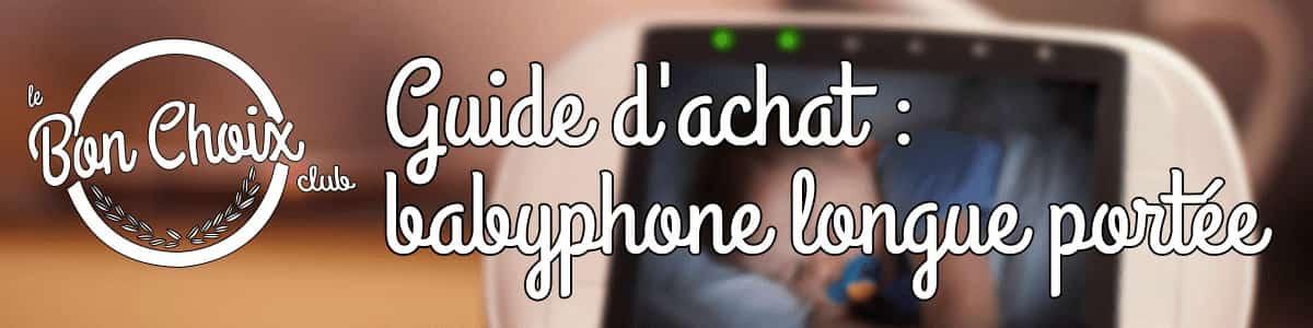 Comment choisir la portée de votre babyphone