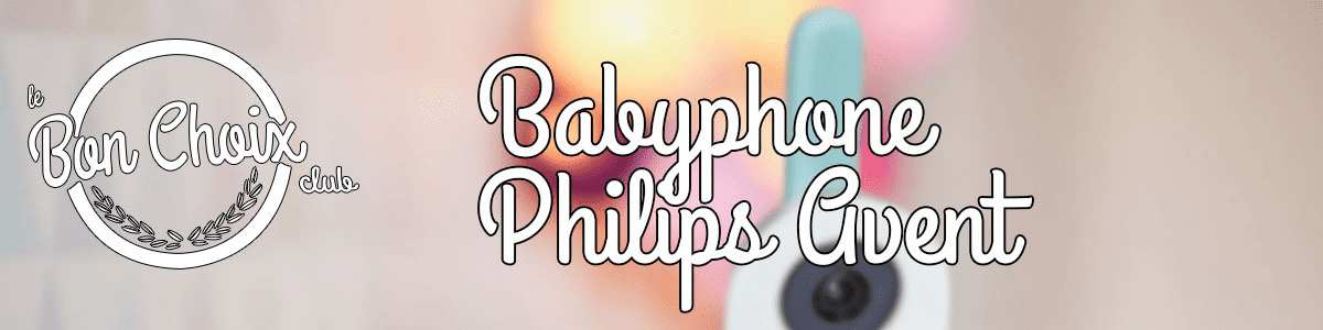 ecoute bebe philips Avis et Conseils