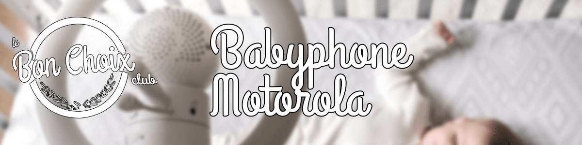 Acheter un BabyPhone Motorola : avis & comparatif des modèles