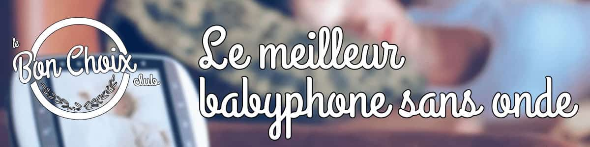 Babyphone sans onde et babyphone video