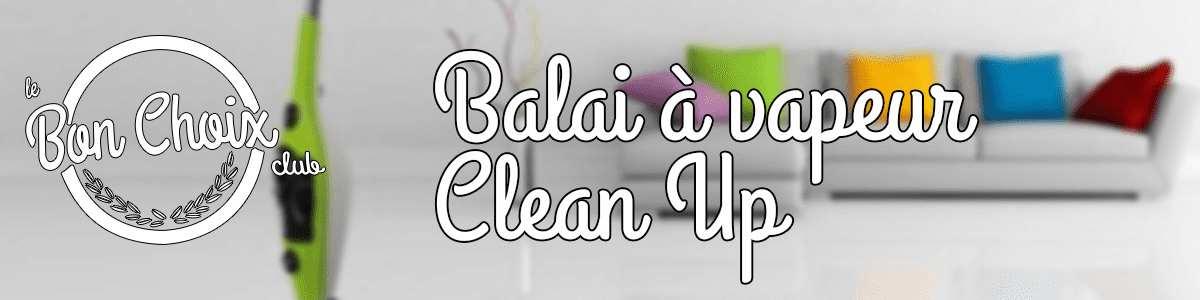 Balai vapeur Clean up 10 en 1 - Achat / Vente