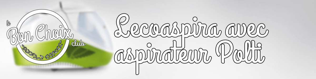 Nettoyeur vapeur polti Lecoaspira : Comparatif et avis