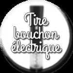 tire bouchon electrique