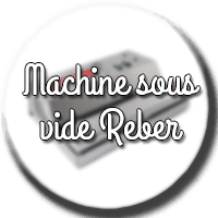 machine sous vide reber