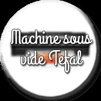 machine sous vide tefal