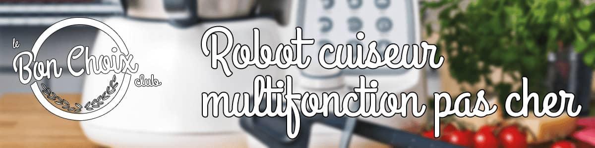 comparatif robot cuiseur multifonction pas cher
