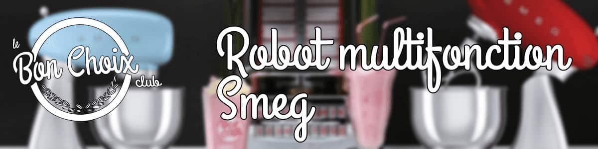 comparatif Robots de cuisine Smeg