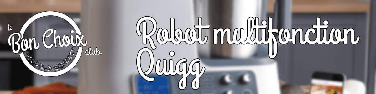 test et avis robot de cuisine quigg