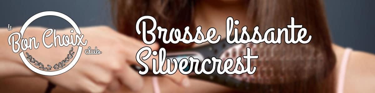 brosse lissante silvercrest lidl avis