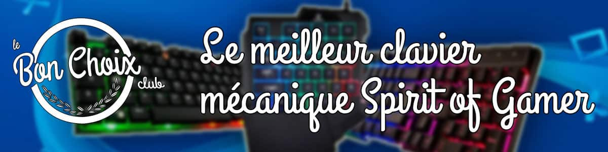 comparatif clavier mécanique spirit of gamer