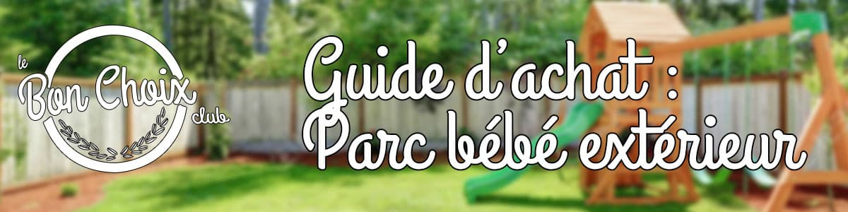 guide d'achat parc exterieur bebe et enfants