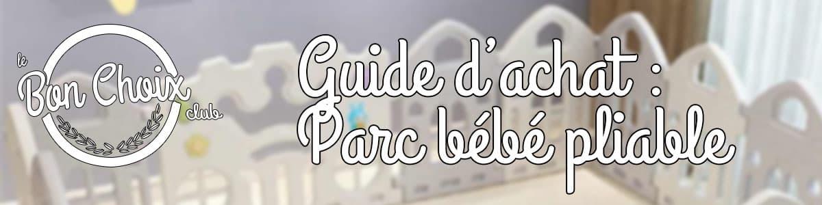 Meilleurs Parc bébé pliable : Comparateur, Avis, Prix, Test