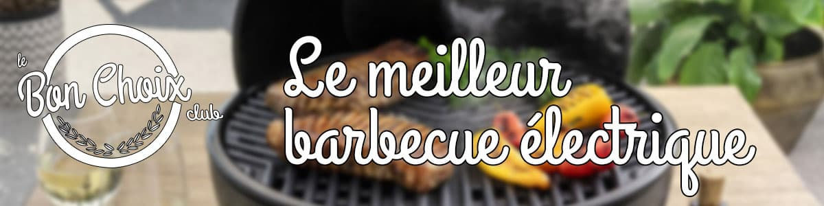 acheter le meilleur barbecue électrique