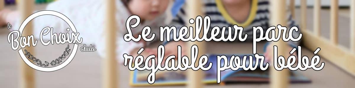 meilleur parc bébé reglable hauteur