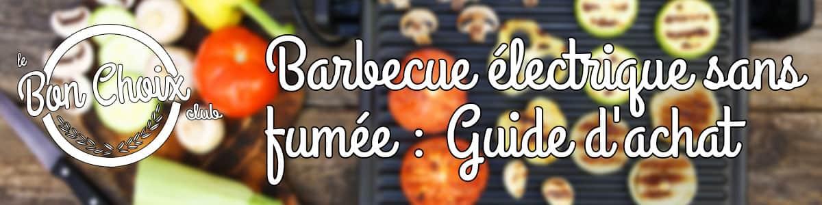 barbecue electrique sans fumée guide d'achat