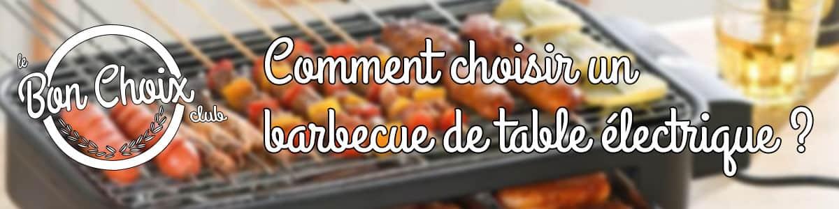comment choisir barbecue electrique de table
