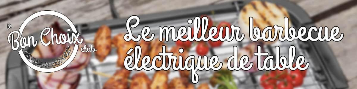 barbecue electrique de table guide d'achat
