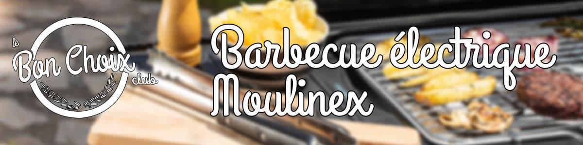 meilleur barbecue electrique moulinex