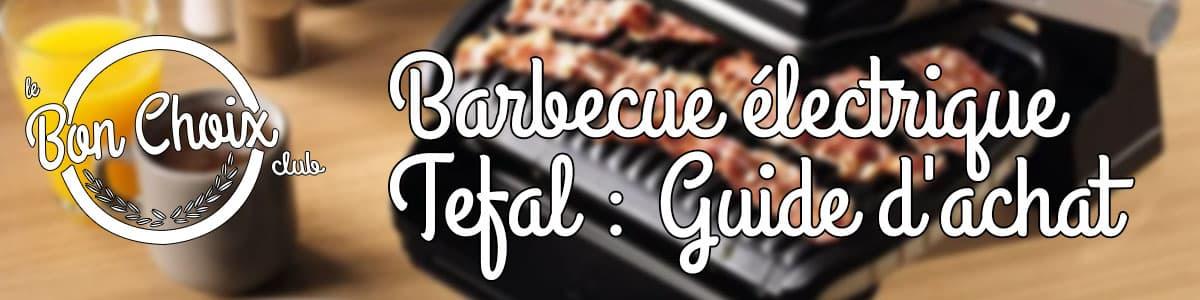 grill électrique tefal barbecue test et avis