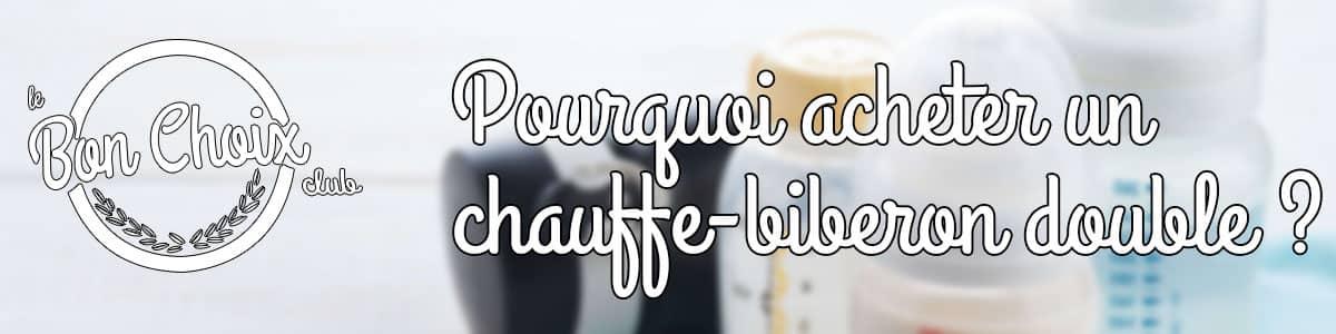 chauffe biberon double electrique